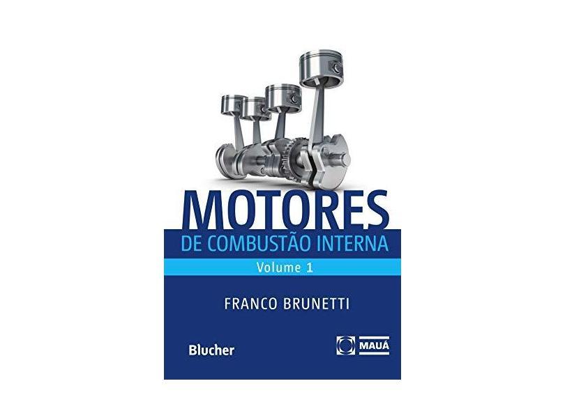 Motores de Combustão Interna (Volume 1) - Franco Brunetti - 9788521212935