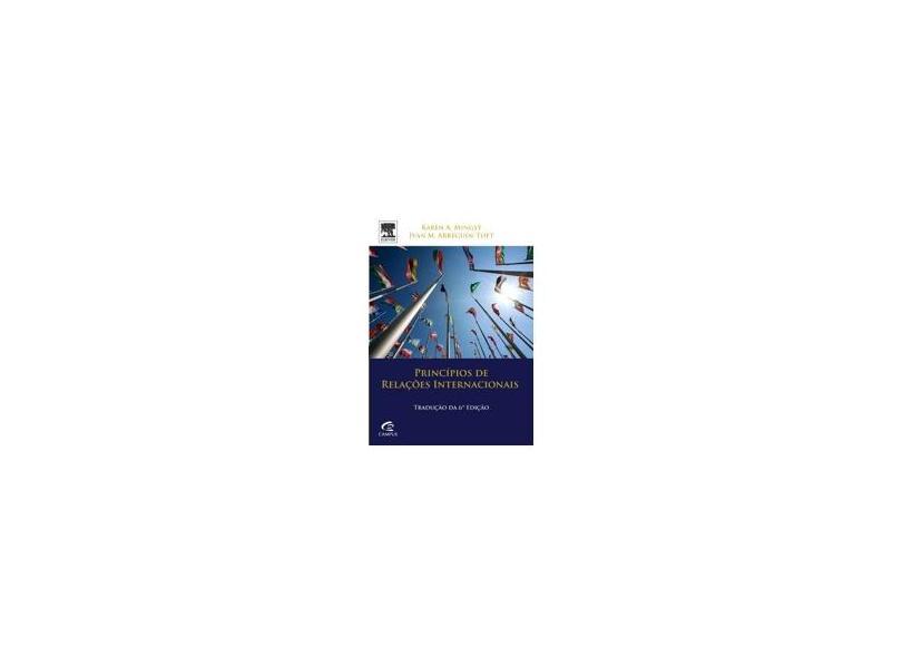 Princípios de Relações Internacionais - 6ª Ed. 2014 - Mingst, Karen A. ; M. Arreguín-toft, Ivan - 9788535276428