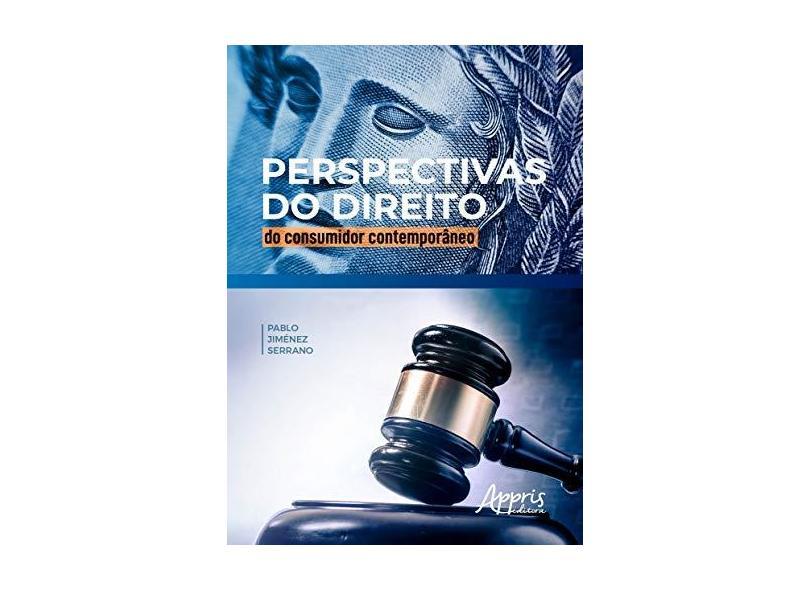 Perspectivas do Direito do Consumidor Contemporâneo - Pablo Jiménez Serrano - 9788547316204