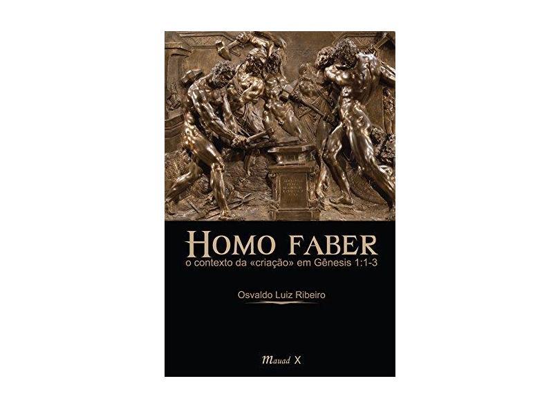Homo Faber - o Contexto da Em Gênesis 1:1-3 - Ribeiro, Osvaldo Luiz - 9788574787350