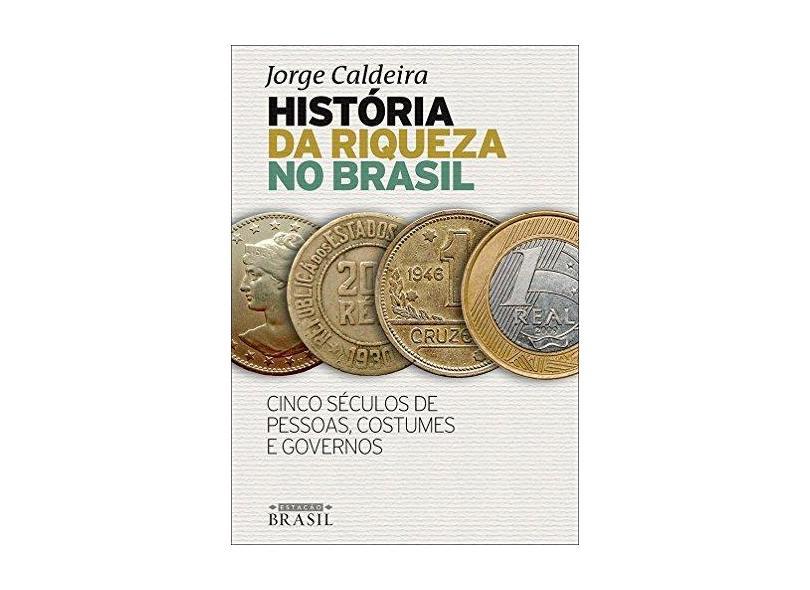 História da Riqueza no Brasil - Caldeira Jorge - 9788556080257