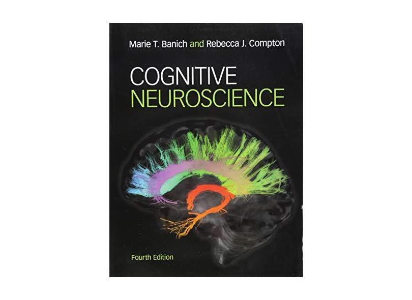 Cognitive Neuroscience - Marie T. Banich - 9781316507902