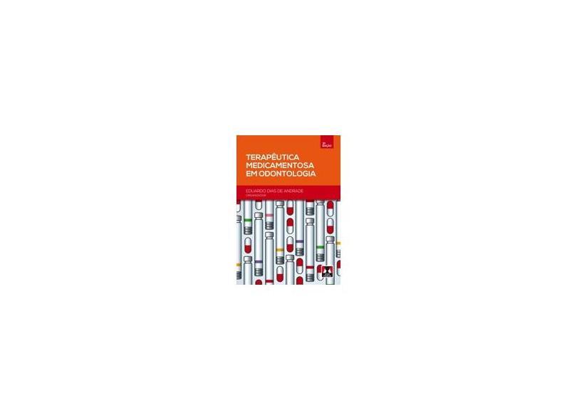 Terapêutica Medicamentosa em Odontologia - Eduardo D. Andrade - 9788536702131