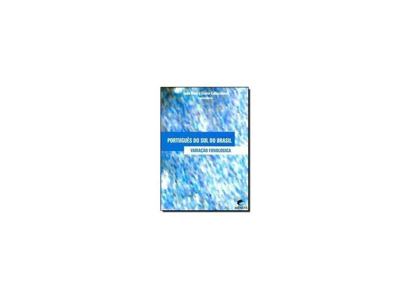 Português Do Sul Do Brasil. Variação Fonológica - Renato Kaufmann - 9788539700578