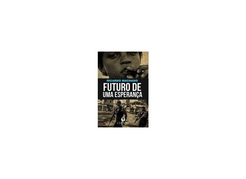 Futuro de Uma Esperança - Col. Viagens na Ficção - Machado, Ricardo - 9789895185528