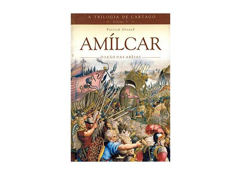 Amilcar. O Leão Das Areias - Coleção A Trilogia De Cartago - Volume 1 - Capa Comum - 9788574480343