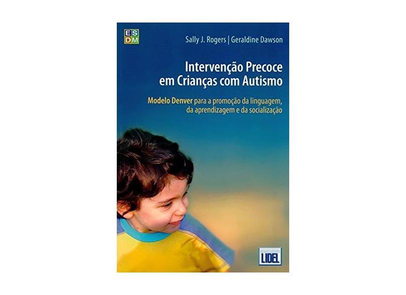 Intervenção Precoce Em Crianças Com Autismo - Geraldine Dawson; Sally J. Rogers - 9789897520853