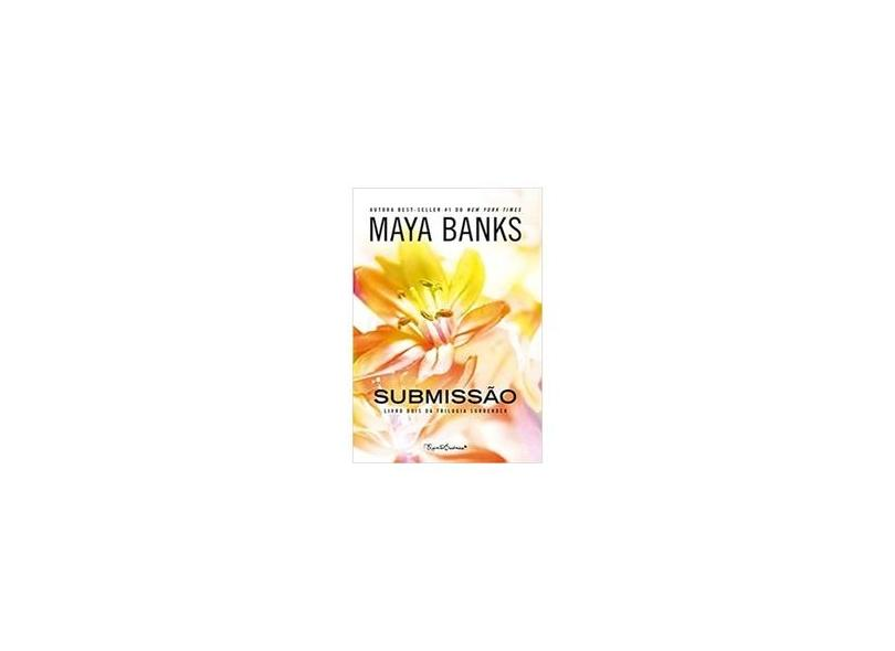 Submissão - Trilogia Surrender - Livro Dois - Banks, Maya - 9788544102138