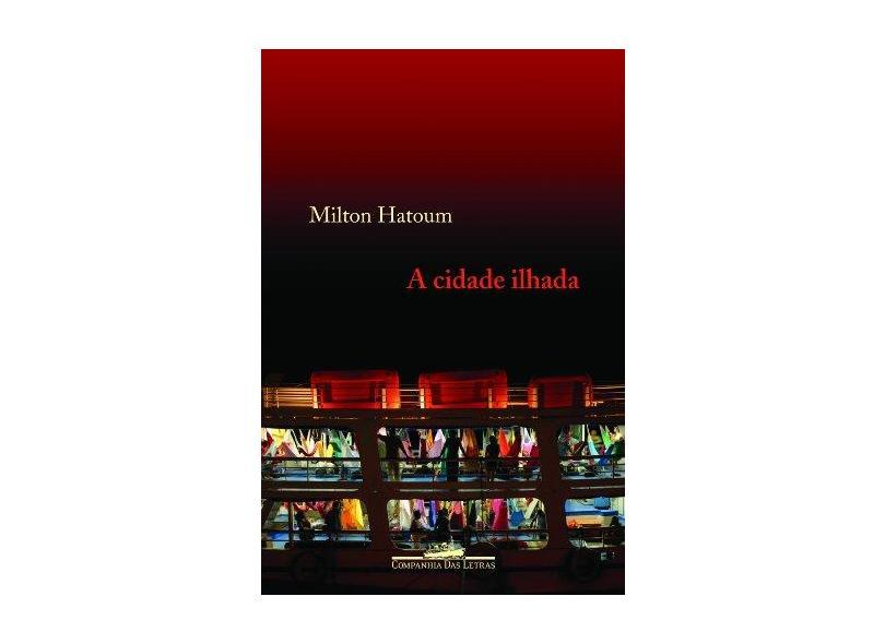 A Cidade Ilhada - Hatoum, Milton - 9788535913873