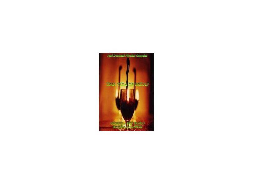 Uma Vida de Midas - José Donizetti Nicolini Gonçales - 9788591170777