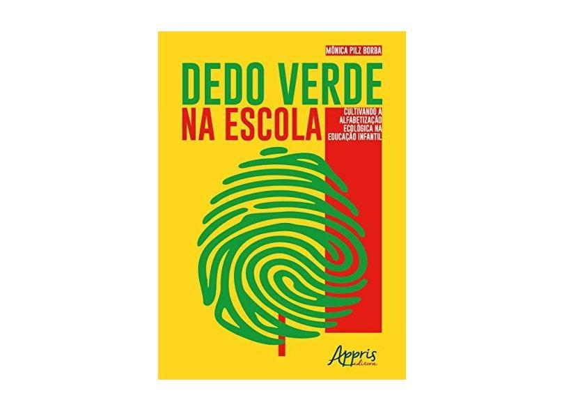 """Dedo Verde Na Escola: Cultivando A Alfabetização - """"borba, Monica Pilz"""" - 9788547315863"""