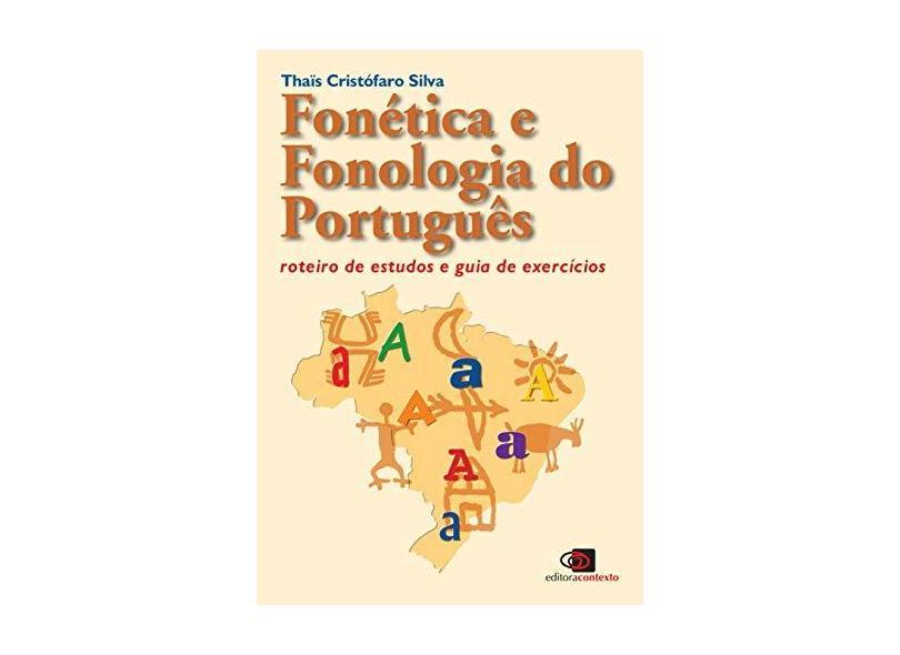 Fonética e Fonologia do Português - 11ª Ed. 2017 - Silva,thais Cristofaro - 9788552000211