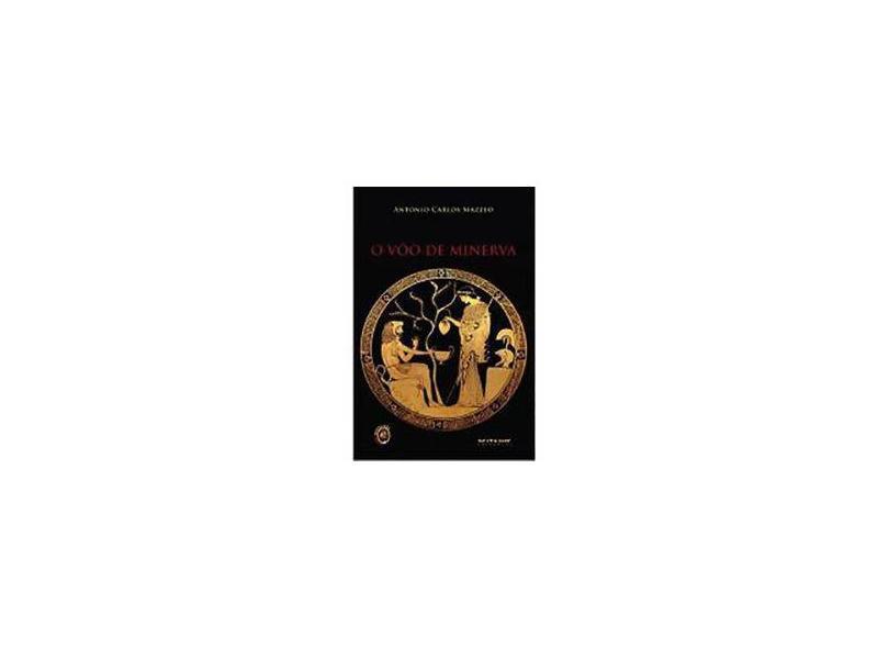O Vôo de Minerva - A Construção da Política - Mazzeo, Antonio Carlos - 9788575591307