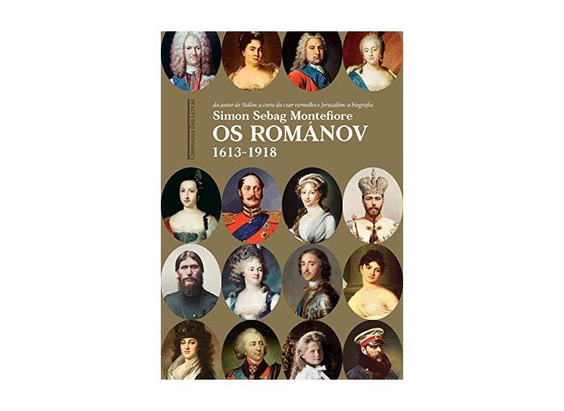 Os Románov - 1613-1918 - Simon Sebag Montefiore; - 9788535928235