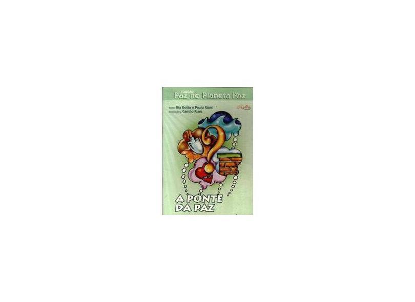 Ponte da Paz, a (c. Paz no Palneta Paz) - Rima Editora Me - 9788576560357