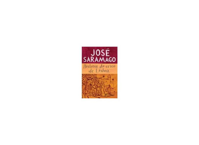 História do Cerco de Lisboa - Saramago, José - 9788535918755