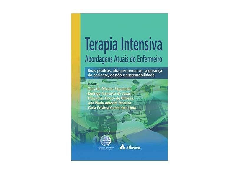 TERAPIA INTENSIVA ABORDAGENS ATUAIS DO ENFERMEIRO - Tony De Oliveira Figueiredo  Rodrigo Francisco De Jesus Francine Tinoco De Oliveira - 9788538808572