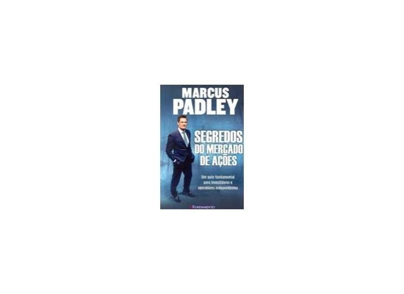 Segredos do Mercado de Ações - Marcus Padley - 9788539502028