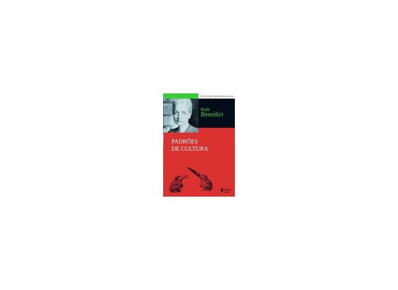 Padrões de Cultura - Col. Antropologia - Nova Ortografia - Benedict , Ruth - 9788532645944
