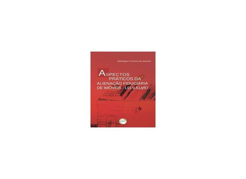 Aspectos Praticos Da Alienaao Fiduciaria De - Wellington Ferreira De Amorim - 9788544410196