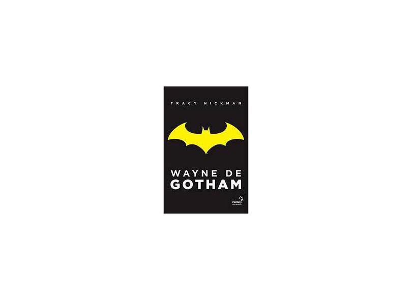 Wayne de Gotham - Hickam, Tracy - 9788577344161