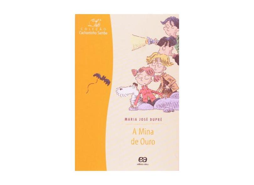 A Mina de Ouro - Coleção Cachorrinho Samba - Dupre, Maria Jose - 9788508081790