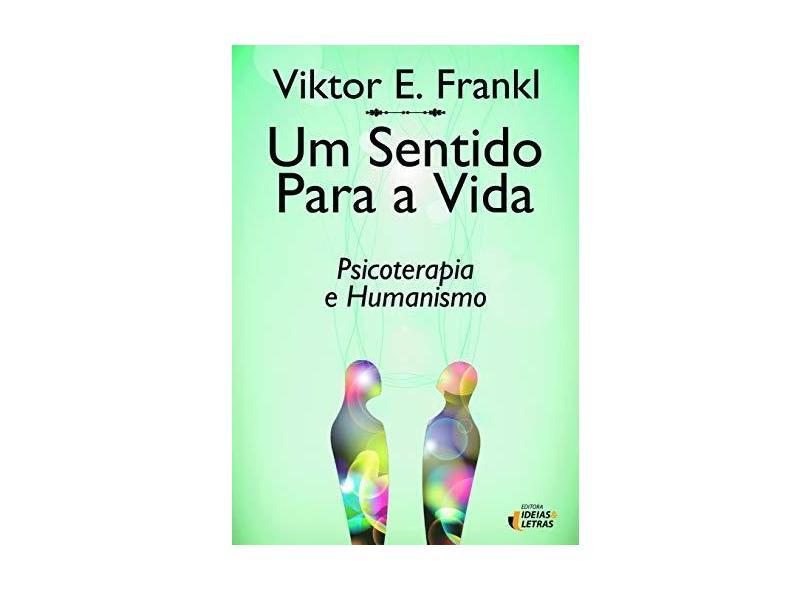 Um Sentido para a Vida - Frankl, Viktor E - 9788598239354