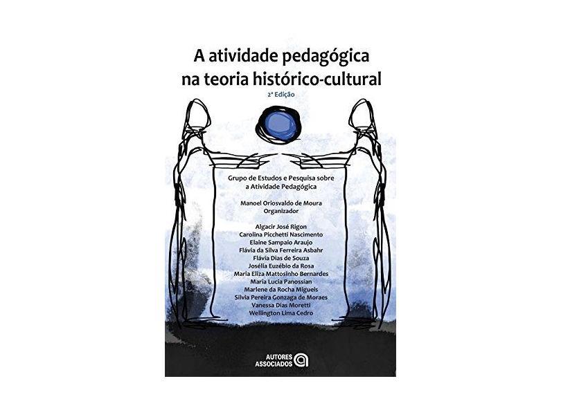 Atividade Pedagógica na Teoria Histórico-cultural, A - Manoel Oriosvaldo De Moura - 9788574963747