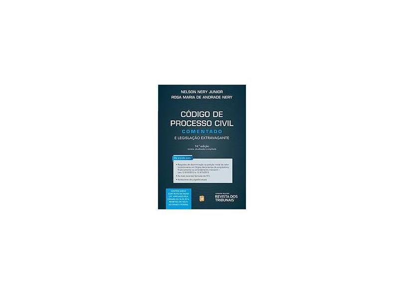 Código de Processo Civil Comentado e Legislação Extravagante - Nelson Nery Junior, Rosa Maria Andrade Nery - 9788520351789