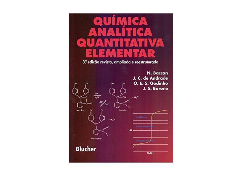 Química Analítica Quantitativa Elementar - Baccan, Nivaldo; Outros; Andrade, João Carlos De - 9788521202967