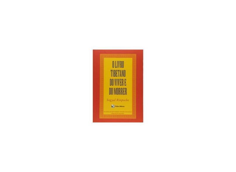 O Livro Tibetano do Viver e do Morrer - Pocket - Rinpoche, Sogyal ; Rinpoche, Sogyal - 9788560804191