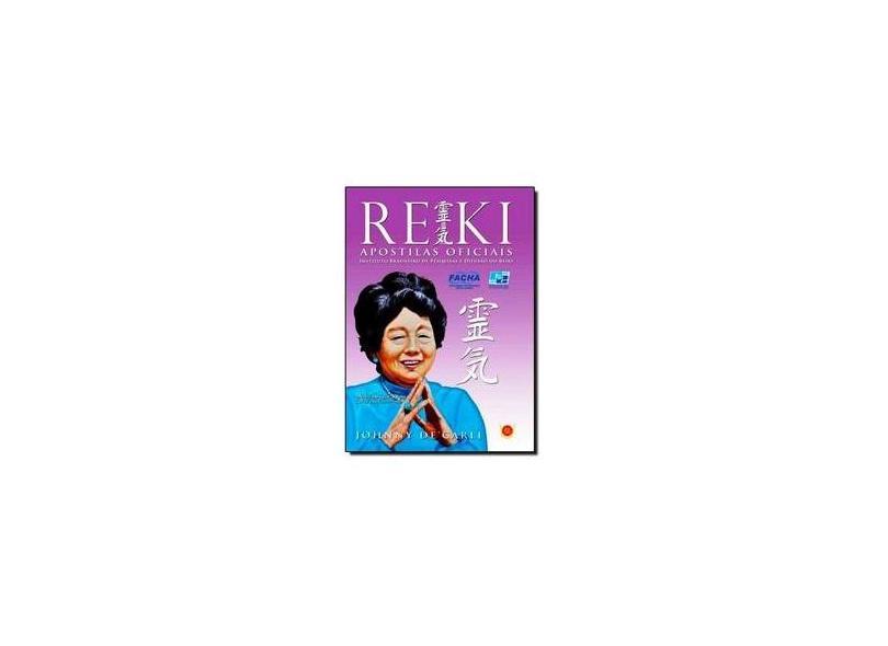 Reiki - Apostilas Oficiais - 4ª Ed. 2013 - De'carli, Johnny - 9788581890180