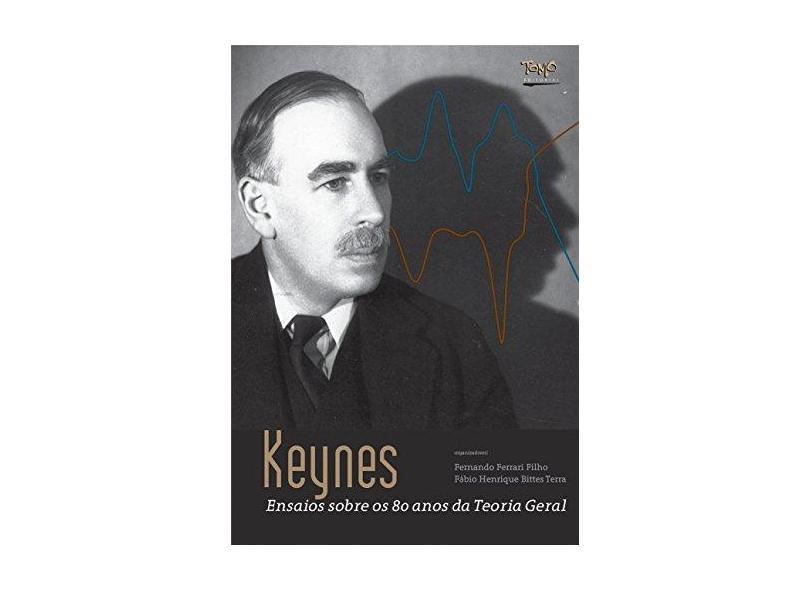 Keynes. Ensaios Sobre os 80 Anos da Teoria Geral - Fabio Henrique Bittes Terra - 9788595160019