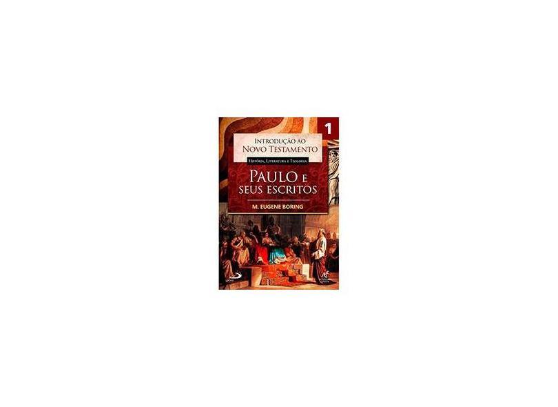 Introdução ao Novo Testamento, História, Literatura e Teologia - Volume 1 - M. Eugene Boring - 9788598481944