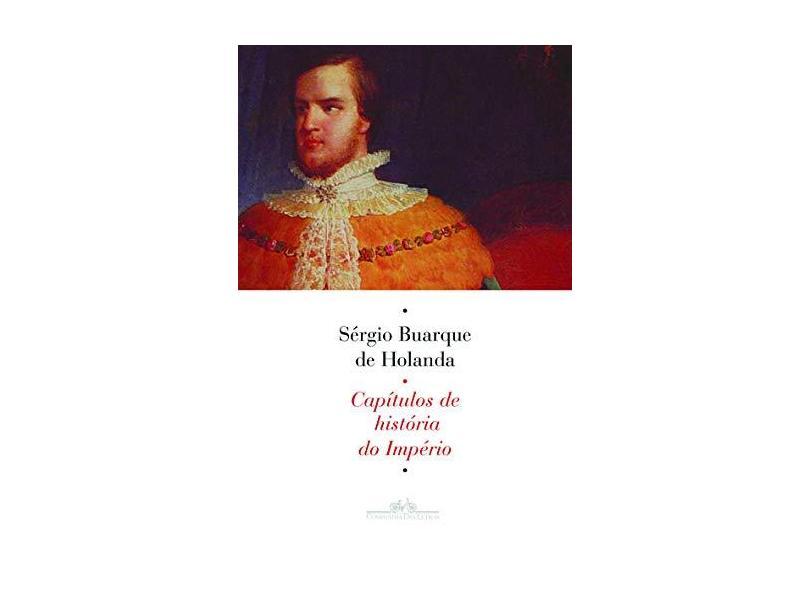 Capítulos de História do Império - Holanda, Sérgio Buarque De - 9788535916669