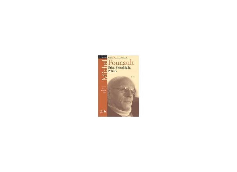 Ética, Sexualidade, Política - Col. Ditos & Escritos V - 3ª Ed. 2012 - Foucault, Michel - 9788521804888