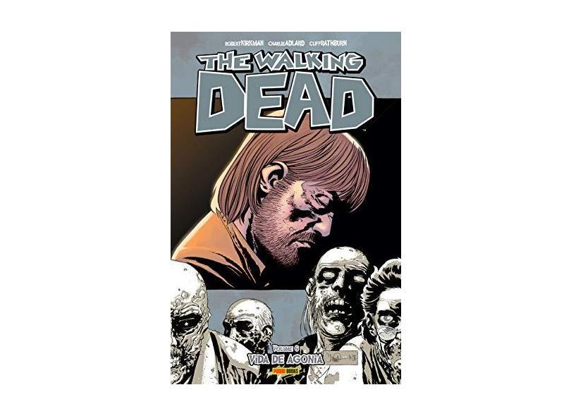 The Walking Dead. Vida de Agonia - Volume 6 - Robert Kirkman - 9788583683216
