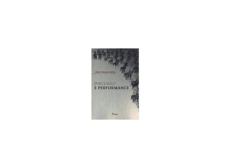 Discurso e Performance - Atilio Catosso Salles - 9788571139961