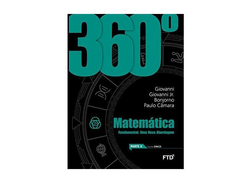360°- Matemática Fundamental - Uma Nova Abordagem - Vol. Único - Bonjorno, Paulo Roberto; Giovanni Jr., José Ruy; Giovanni, José Ruy - 7898592131034