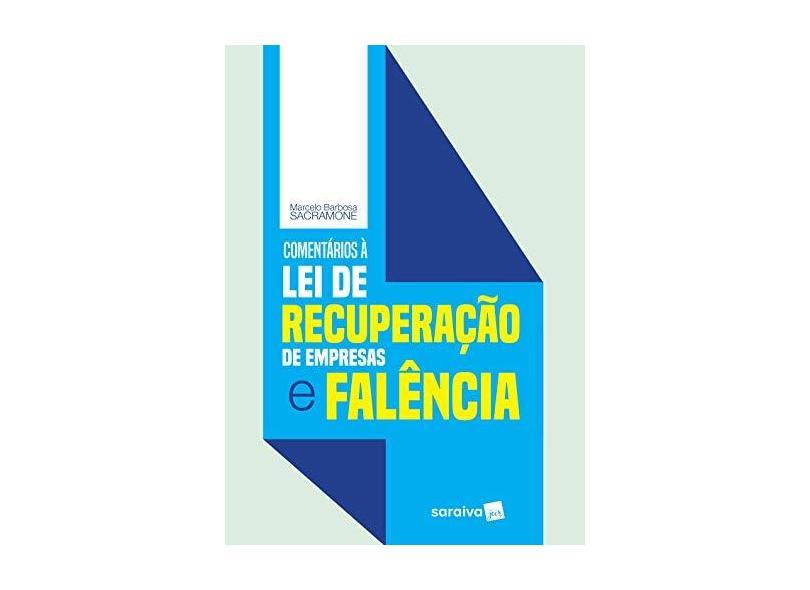 Comentários À Lei De Recuperação De Empresas E Falência - Sacramone,marcelo Barbosa - 9788553172283