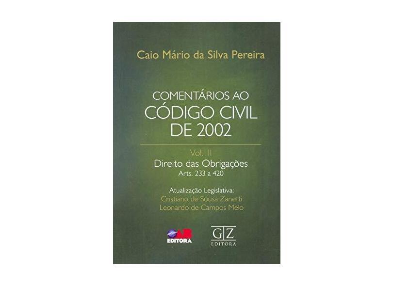 Comentários ao Código Civil de 2002 - Volume 2 - Caio Mário Da Silva Pereira - 9788595240360