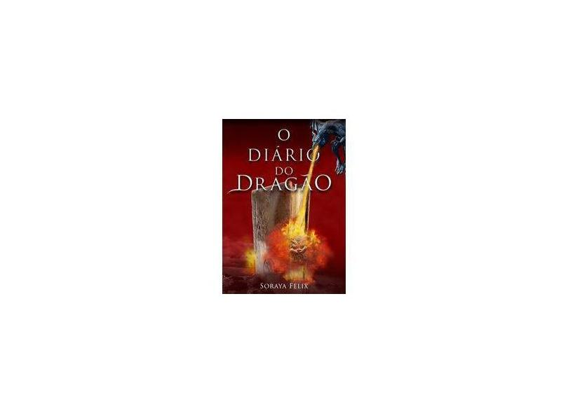 O Diário do Dragão - Soraya Felix - 9788591636624
