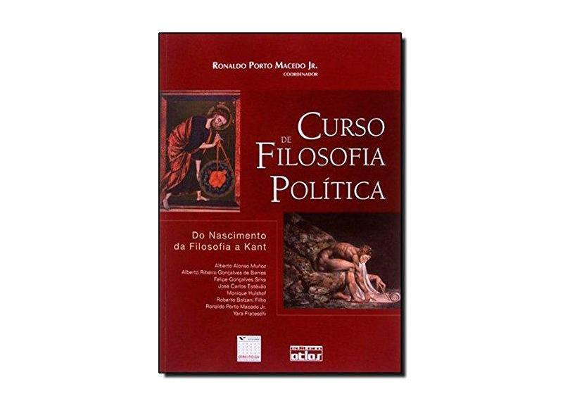 Curso de Filosofia Política - Do Nascimento da Filosofia a Kant - Macedo Jr, Ronaldo Porto - 9788522450213