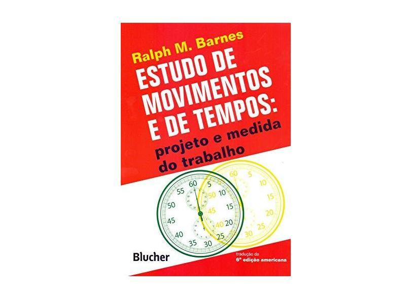Estudo de Movimentos e de Tempos - Barnes, Ralph M. - 9788521200109