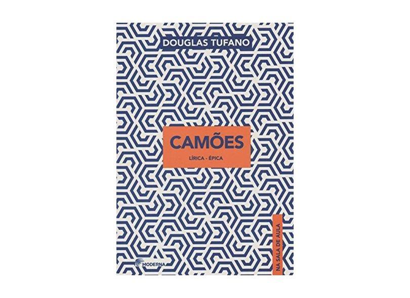 Camões - Lírica-Épica - Col. na Sala de Aula - Tufano, Douglas - 9788516101893