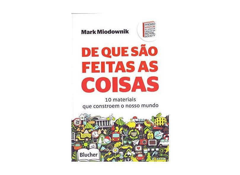 Do Que São Feitas As Coisas - Miodownik, Mark - 9788521209652