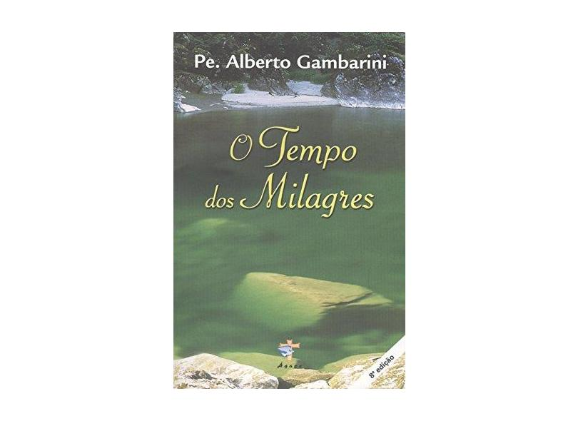 O Tempo dos Milagres - Alberto Luiz Gambarini - 9788515138401