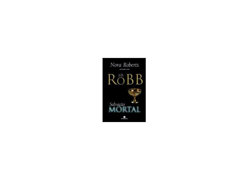 Salvação Mortal - J.D. Robb - 9788528622164