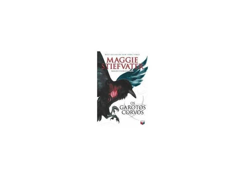 Os Garotos Corvos - Maggie Stiefvater - 9788576862543
