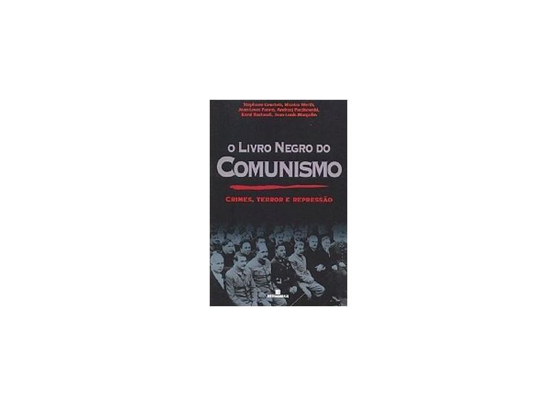 O Livro Negro do Comunismo - Courtois, Stephane - 9788528607321